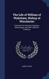 The Life of William of Wykeham, Bishop of Winchester by Robert Lowth