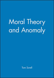Moral Theory and Anomaly by Tom Sorell image