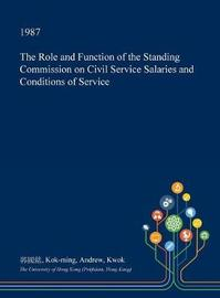 The Role and Function of the Standing Commission on Civil Service Salaries and Conditions of Service by Kok-Ming Andrew Kwok image