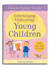 Usborne Parents' Guides Entertaining and Educating Young Children by Susan Meredith image