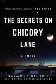 The Secrets on Chicory Lane by Raymond Benson