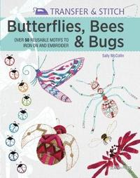 Transfer & Stitch: Butterflies, Bees & Bugs by Sally McCollin image
