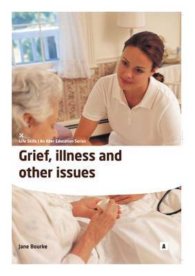 Grief, Illness and Other Issues by Jane Bourke