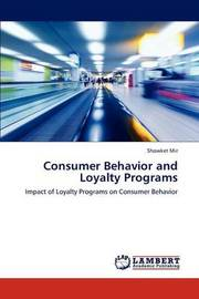 Consumer Behavior and Loyalty Programs by Mir Showket