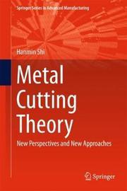 Metal Cutting Theory by Hanmin Shi