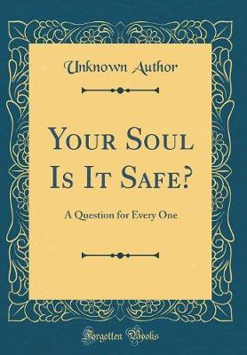 Your Soul Is It Safe? by Unknown Author