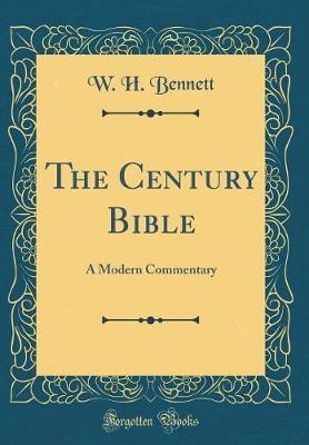 The Century Bible by W H Bennett