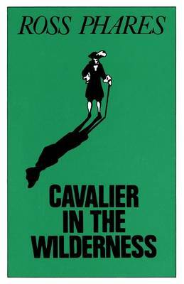 Cavalier in the Wilderness by Ross Phares
