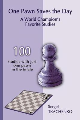 One Pawn Saves the Day by Sergei Tkachenko