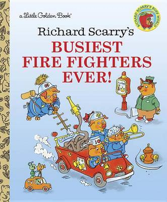 Lgb: Busiest Fire Fighters Ever! by Richard Scarry image