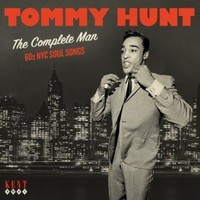 Complete Man: 60s NYC Soul Recordings by Tommy Hunt