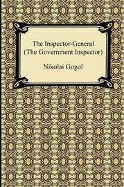 The Inspector-General (the Government Inspector) by Nikolai Vasilevich Gogol