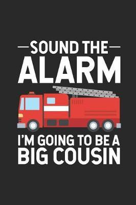 Sound The Alarm I'm Going To Be A Big Cousin by Magic Journal Publishing image