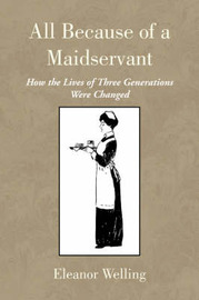 All Because of a Maidservant by Eleanor Welling