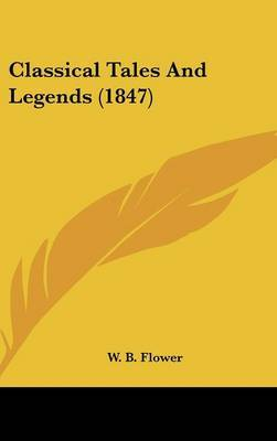 Classical Tales And Legends (1847) by W B Flower image
