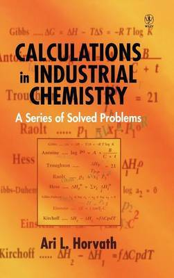 Calculations in Industrial Chemistry by Ari L. Horvath
