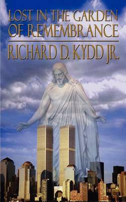 Lost in the Garden of Remembrance by Richard D Kydd Jr image