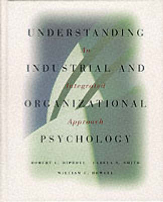 Understanding Industrial and Organizational Psychology by Robert L. Dipboye