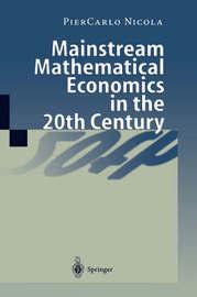Mainstream Mathematical Economics in the 20th Century by Piercarlo Nicola