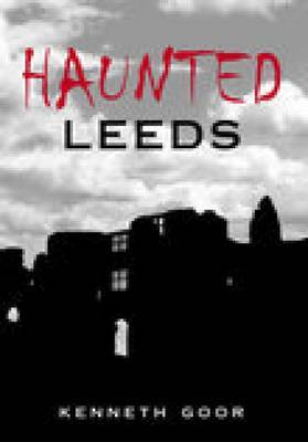 Haunted Leeds by Kenneth Goor image