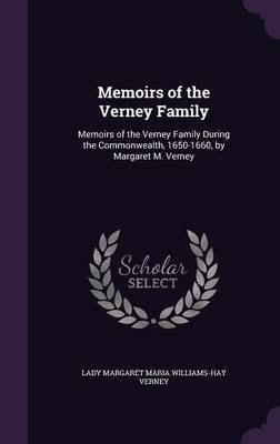 Memoirs of the Verney Family by Lady Margaret Maria Williams-Hay Verney image
