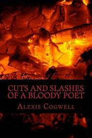 Cuts and Slashes of a Bloody Poet by Alexis Cogwell image