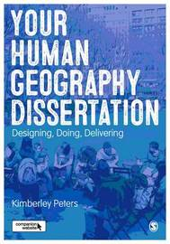 Your Human Geography Dissertation by Kimberley Peters