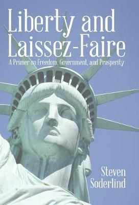 Liberty and Laissez-Faire by Steven Soderlind