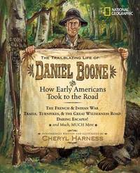 Trailblazing Life of Daniel Boone and How Early am by Cheryl Harness