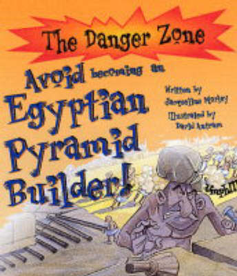 Avoid Becoming An Egyptian Pyramid Builder! by Jacqueline Morley image