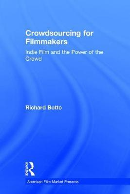 Crowdsourcing for Filmmakers by Richard Botto image