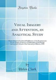 Visual Imagery and Attention, an Analytical Study by Helen Clark