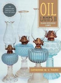 Oil Lamps II by Catherine M V Thuro