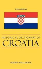 Historical Dictionary of Croatia by Robert Stallaerts image