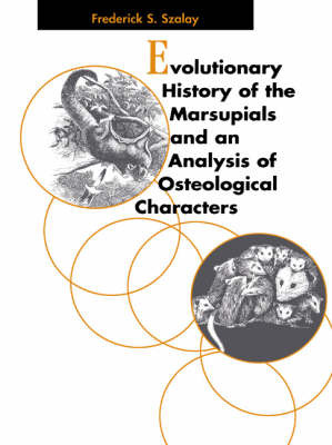Evolutionary History of the Marsupials and an Analysis of Osteological Characters by Frederick S Szalay image