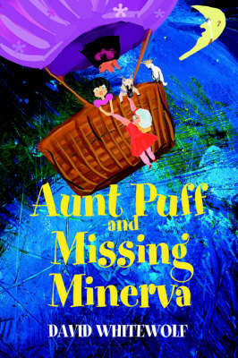 Aunt Puff and Missing Minerva by David Whitewolf