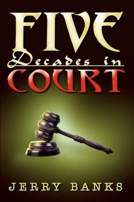 Five Decades in Court by Jerry Banks image