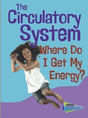 Circulatory System: Where Do I Get My Energy? (Show Me Science) by Chris Oxlade