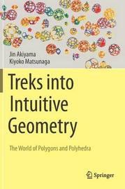Treks into Intuitive Geometry by Jin Akiyama