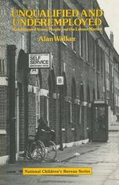 Unqualified and Underemployed by Alan Walker