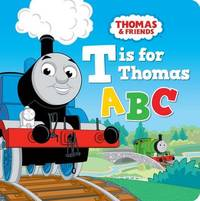 Thomas & Friends: T is for Thomas ABC by Thomas & Friends