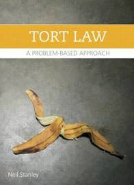 Torts: A Problem-Based Approach by Neil Stanley