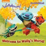 Welcome to Wally's World! (Wallykazam!) by Tuyle Van Tuyle