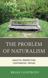 The Problem of Naturalism by Brian Lightbody