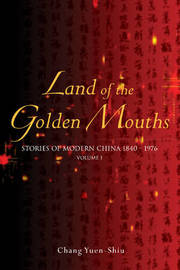 Land of the Golden Mouths: Volume 1 by Chang Yuen-Shiu image