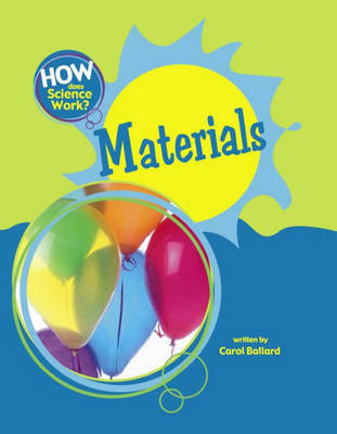 How Does Science Work?: Materials by Carol Ballard