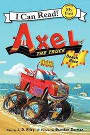 Axel the Truck by J D Riley
