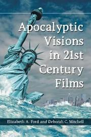 Apocalyptic Visions in 21st Century Films by Elizabeth A. Ford
