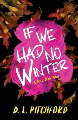 If We Had No Winter by D L Pitchford image