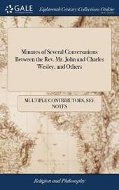 Minutes of Several Conversations Between the Rev. Mr. John and Charles Wesley, and Others by Multiple Contributors image